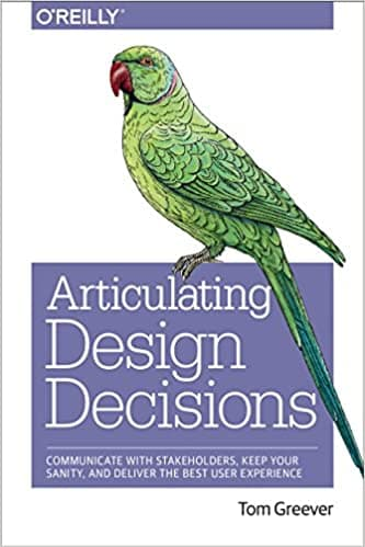 Articulating Design Decisions: Communicate with Stakeholders, Keep Your