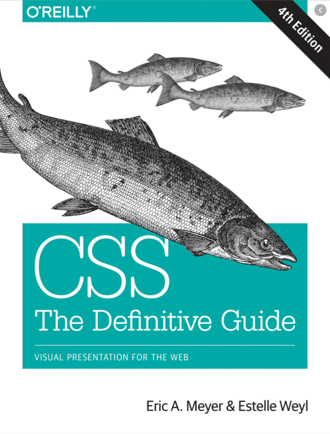 CSS: The Definitive Guide: Visual Presentation for the Web - Eric A. Meyer