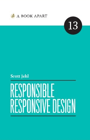 Responsible Responsive Design - Scott Jehl